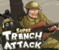 Super Trench Attack !