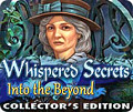 Whispered Secrets: Into the Beyond Collector's Edition