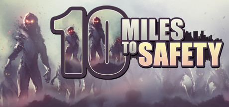 10 Miles To Safety