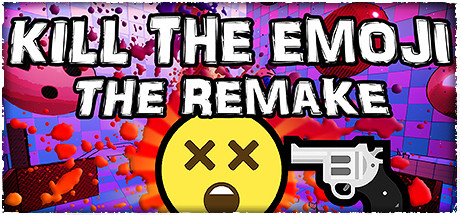 KILL THE EMOJI - THE REMAKE