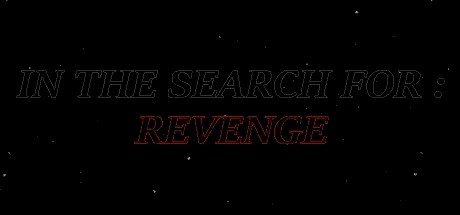 In The Search For: Revenge