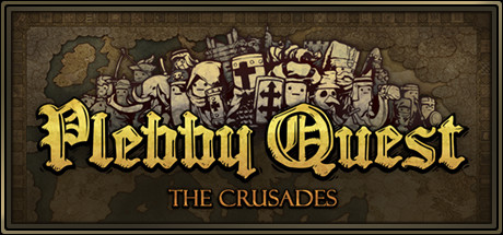 Plebby Quest: The Crusades