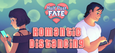 Half Past Fate: Romantic Distancing
