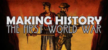 Making History: The First World War