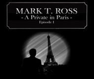 Mark T. Ross: A Private in Paris - Episode 1