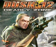 Dusk-12: Deadly zone
