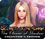 Secrets of the Dark: The Flower of Shadow Collector's Edition