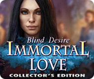 Immortal Love: Blind Desire Collector's Edition