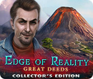 Edge of Reality: Great Deeds Collector's Edition
